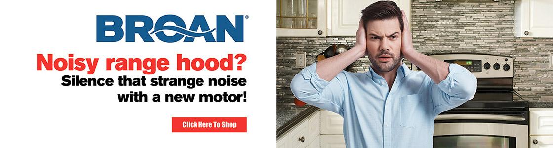 Noisy Range Hood? Silence that strange noise with a new motor!