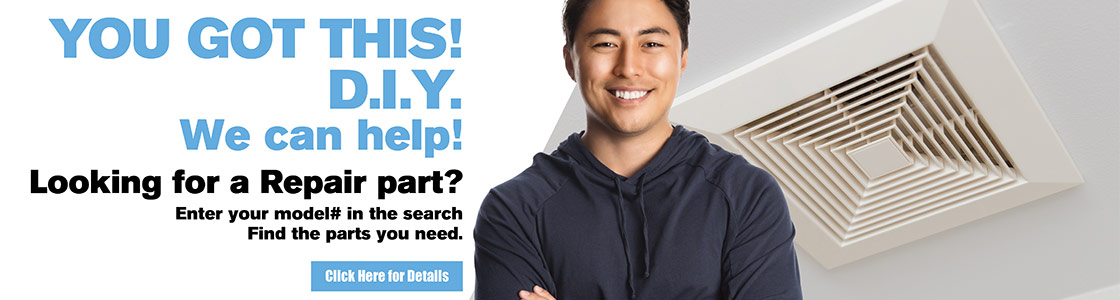 You got this! DIY - We can help! Look for a Repair Part? Enter your model # in the search. Find the parts you need.