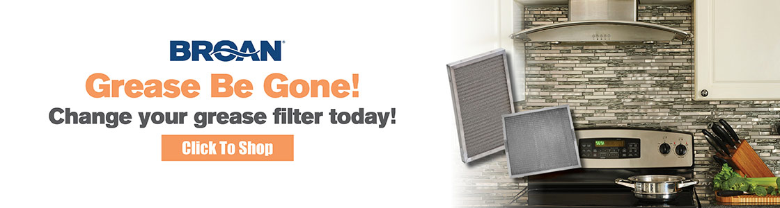 Grease Be Gone! Change your grease filter today! Click to Shop
