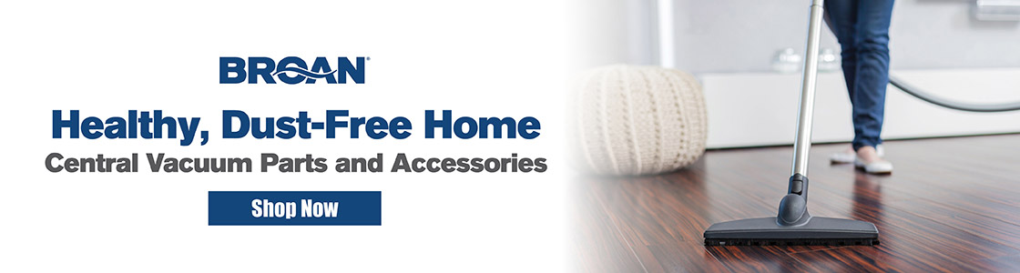 Healthy, Dust-Free Home. Central Vacuum Parts and Accessories